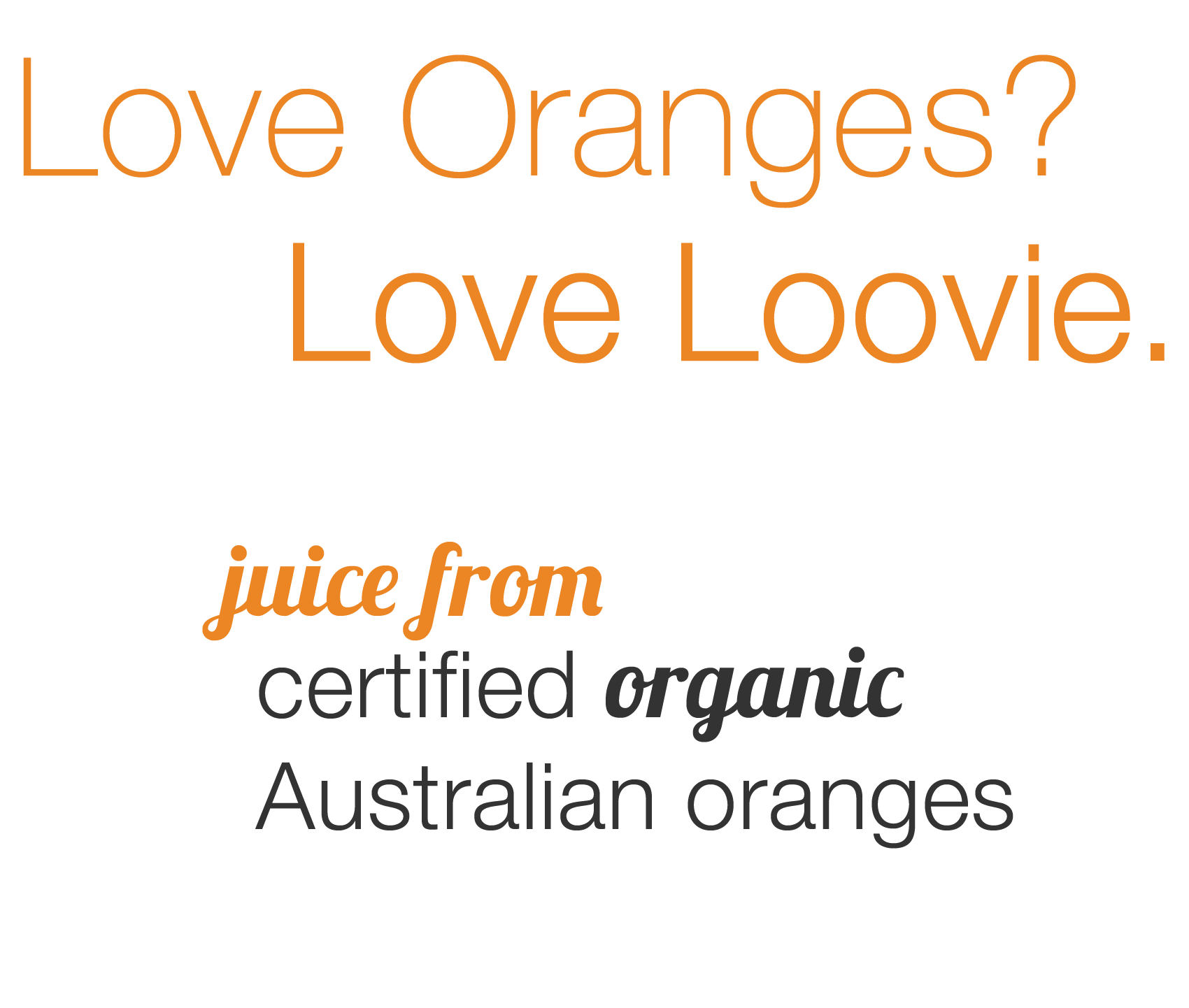 Love Oranges? Love Loovie.